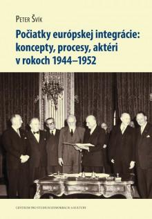 Počiatky európskej integrácie: koncepty, procesy, aktéri v rokoch 1944–1952
