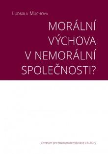 Morální výchova v nemorální společnosti?