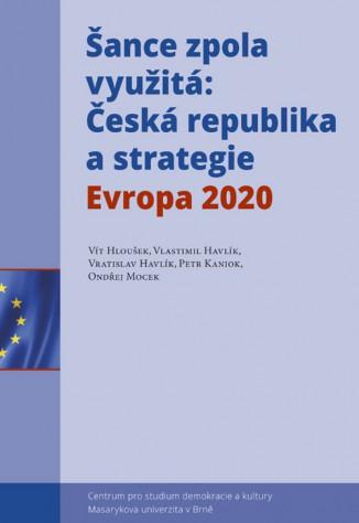 Šance zpola využitá: Česká republika a strategie Evropa 2020